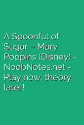 A Spoonful of Sugar – Mary Poppins (Disney)
