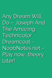 Any Dream Will Do – Joseph And The Amazing Technicolor Dreamcoat