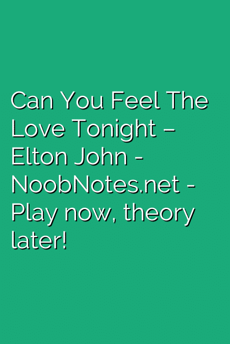 Can You Feel The Love Tonight – Elton John