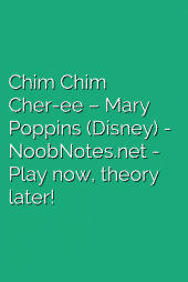 Chim Chim Cher-ee – Mary Poppins (Disney)