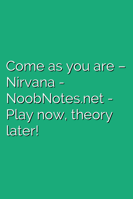 Come as you are – Nirvana