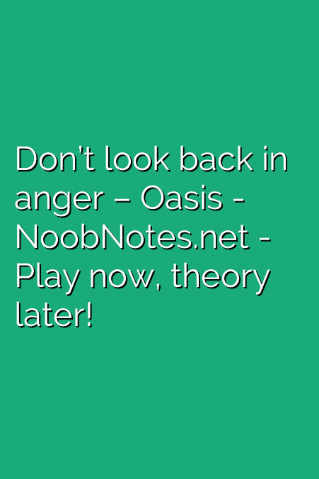 Don\'t look back in anger – Oasis letter notes for beginners - music ...
