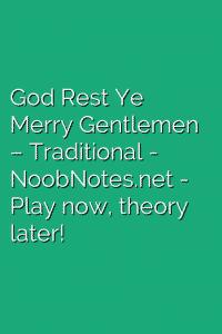 God Rest Ye Merry Gentlemen – Traditional