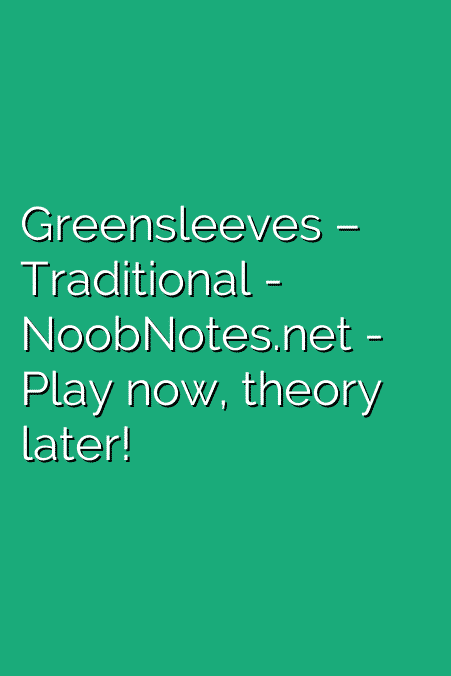 Greensleeves – Traditional