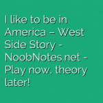 I like to be in America – West Side Story