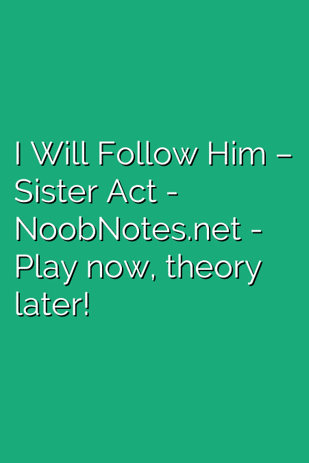 I Will Follow Him – Sister Act