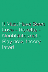 It Must Have Been Love – Roxette