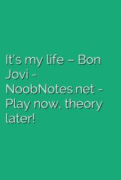 It's my life – Bon Jovi