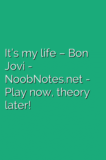 It's my life – Bon Jovi