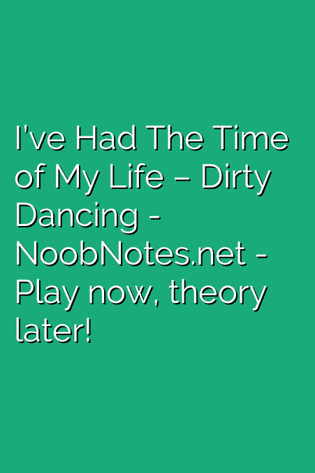 I've Had The Time of My Life – Dirty Dancing