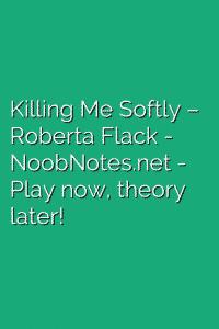 Killing Me Softly – Roberta Flack