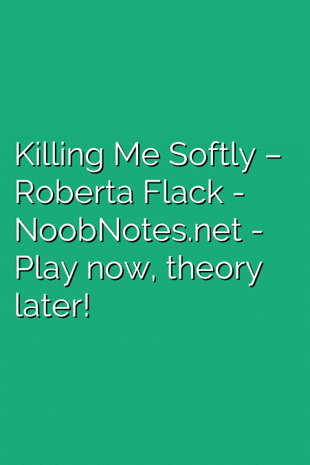 Killing Me Softly – Roberta Flack