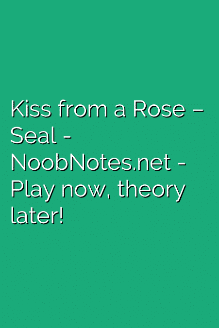 Kiss From A Rose Seal Letter Notes For Beginners Music Notes For