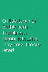 O little town of Bethlehem – Traditional