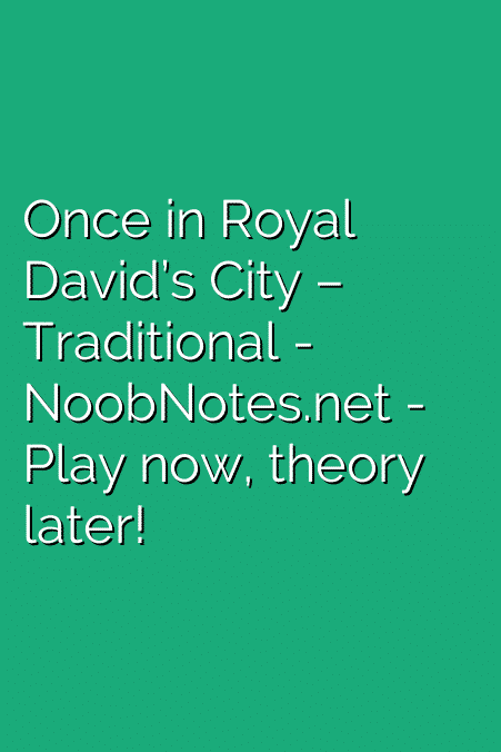 Once in Royal David's City – Traditional