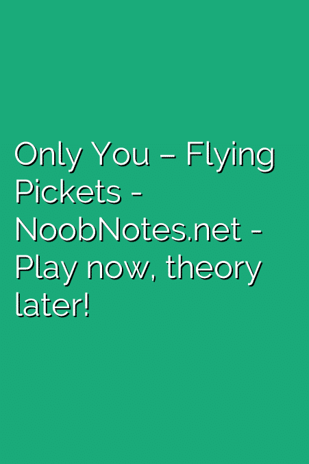 Only You – Flying Pickets