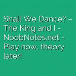 Shall We Dance? – The King and I