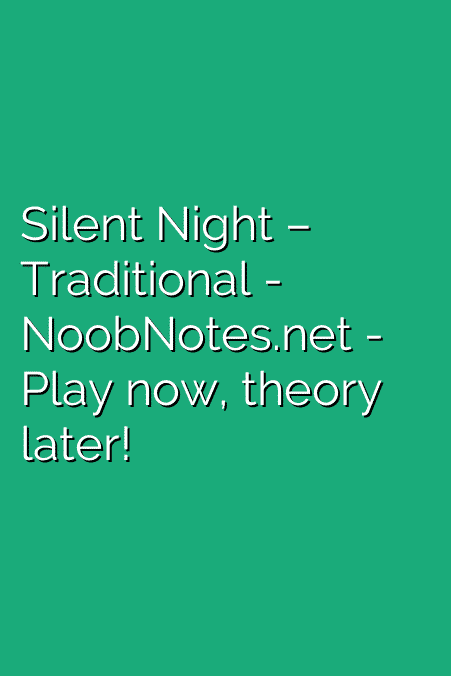 Silent Night – Traditional