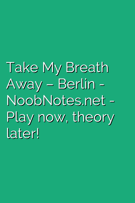 Take My Breath Away – Berlin