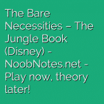 The Bare Necessities – The Jungle Book (Disney)