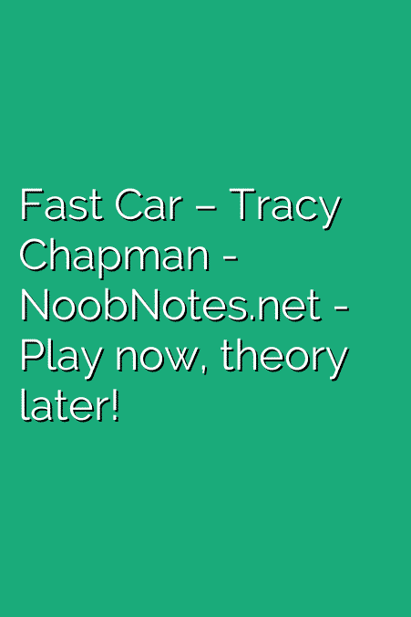 Fast Car – Tracy Chapman