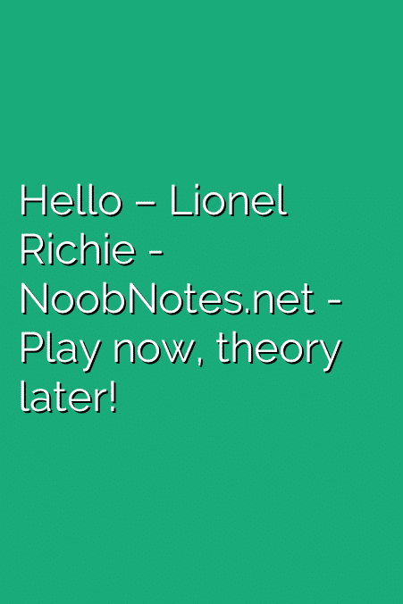 Hello Lionel Richie Letter Notes For Beginners Music Notes For