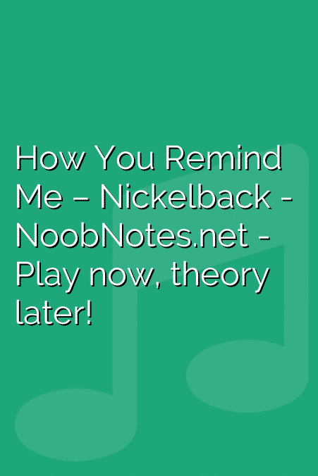 How You Remind Me – Nickelback