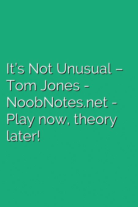 It's Not Unusual – Tom Jones