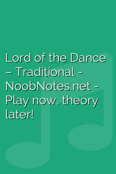 Lord of the Dance – Traditional