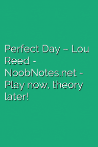 Perfect Day – Lou Reed