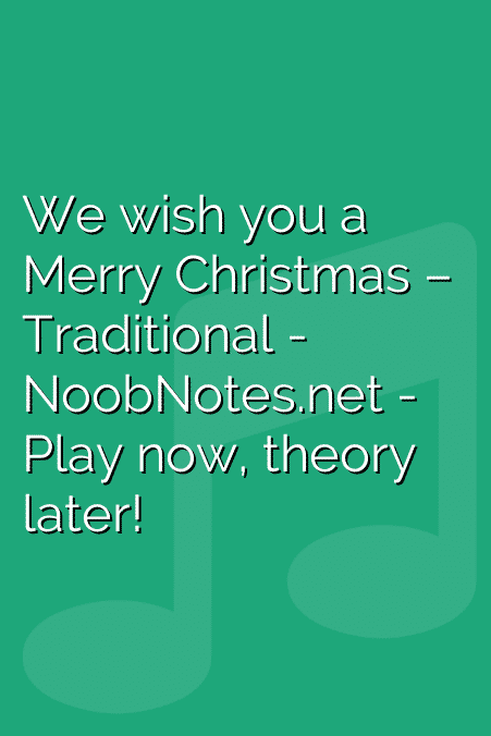 We wish you a Merry Christmas – Traditional