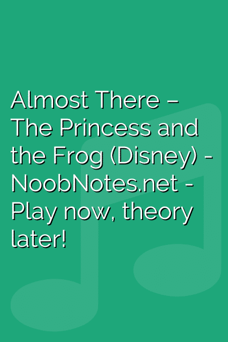 Almost There – The Princess and the Frog (Disney)