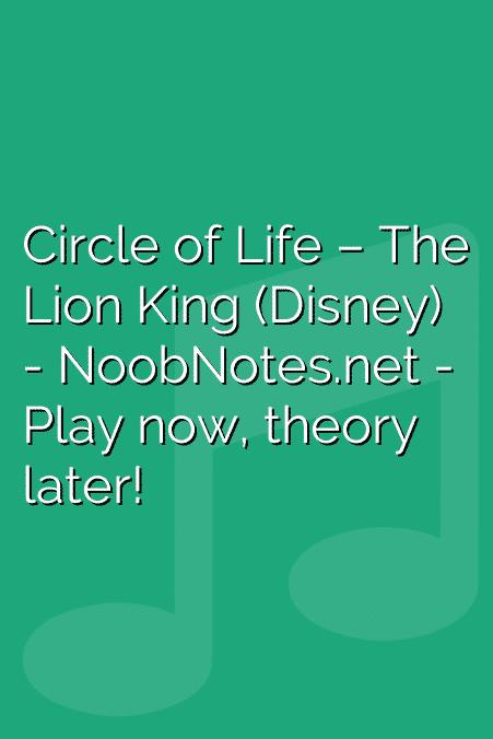 Circle of Life – The Lion King (Disney)
