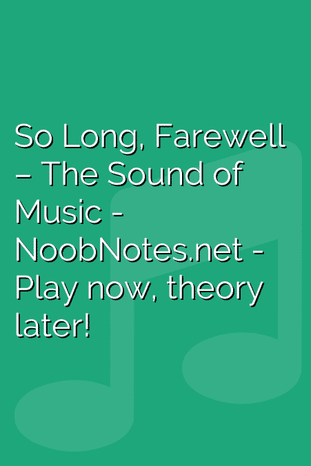 So Long, Farewell – The Sound of Music