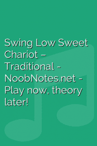 Swing Low Sweet Chariot – Traditional