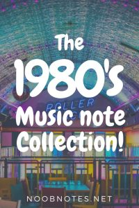 Classic '80s music note collection from NoobNotes.net - Play now, theory later!