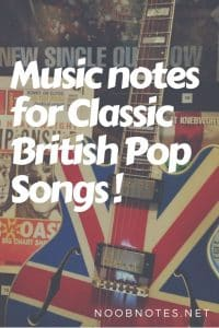 British Pop music notes from NoobNotes.net - Play now, theory later!