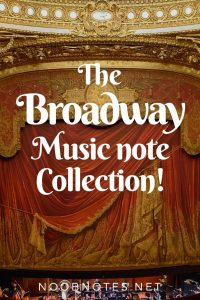 Broadway music notes Collection from NoobNotes.net - Play now, theory later!