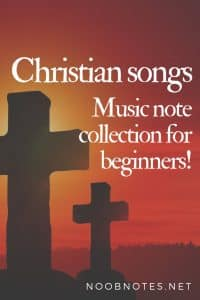 Christian music notes from NoobNotes.net - Play now, theory later!