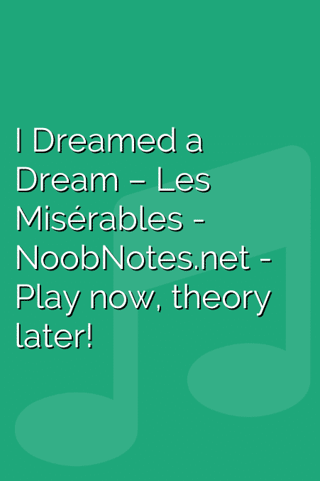 I Dreamed A Dream Les Miserables Letter Notes For Beginners