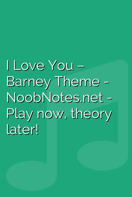 I Love You – Barney Theme letter notes for beginners - music