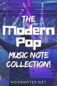 Modern Pop music notes from NoobNotes.net - Play now, theory later!