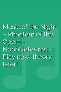 Music of the Night – Phantom of the Opera