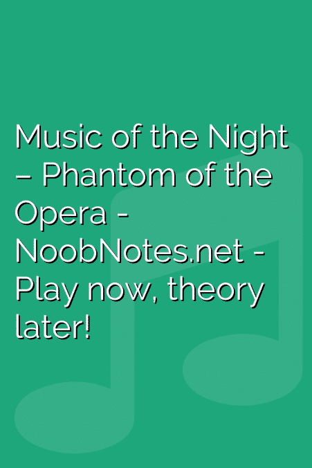 Music of the Night – Phantom of the Opera