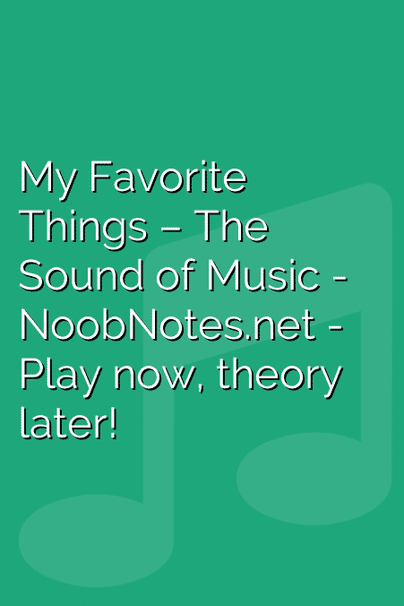 My Favorite Things – The Sound of Music