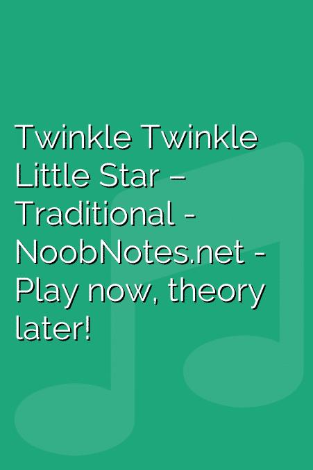 Twinkle Twinkle Little Star – Traditional