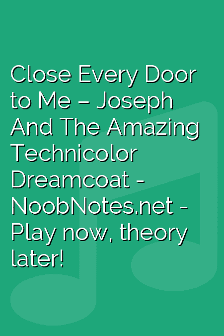 Close Every Door to Me – Joseph And The Amazing Technicolor Dreamcoat