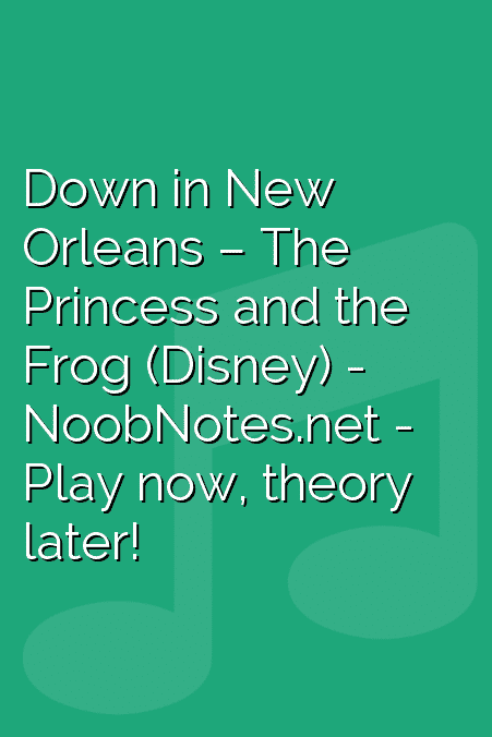 Down in New Orleans –  The Princess and the Frog (Disney)