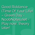 Good Riddance (Time Of Your Life) – Green Day