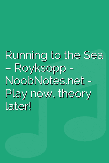 Running to the Sea – Royksopp
